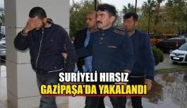 Suriyeli hırsız Gazipaşa'da yakalandı