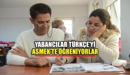 Yabancılar Türkçe'yi ASMEK'te öğreniyorlar