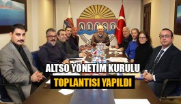 ALTSO Yönetim Kurulu toplantısı yapıldı