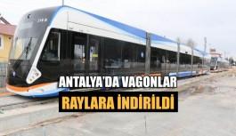 Antalya'da vagonlar raylara indirildi