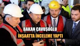 Bakan Çavuşoğlu, inşaatta inceleme yaptı