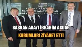 Başkan Adayı İbrahim Akdağ kurumları ziyâret etti