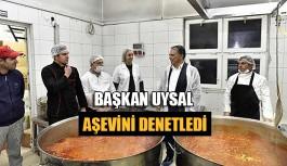 Başkan Uysal aşevini denetledi