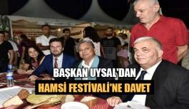 Başkan Uysal'dan hamsi festivali'ne davet