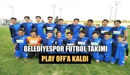 Belediyespor U17 Futbol Takımı Play Off'a kaldı