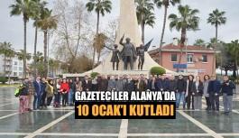 Gazeteciler Alanya'da 10 Ocak'ı kutladı