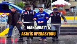 Manavgat'ta asayiş operasyonu