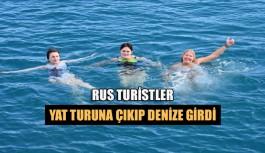 Rus turistler yat turuna çıkıp, denize girdi
