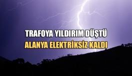 Trafoya yıldırım düştü, Alanya elektriksiz kaldı