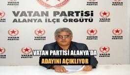 Vatan Partisi Alanya'da adayını açıklıyor