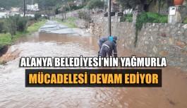 Alanya Belediyesi'nin yağmurla mücadelesi devam ediyor