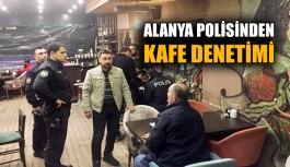 Alanya polisinden kafe denetimi