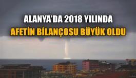 Alanya'da 2018 yılında afetin bilançosu...