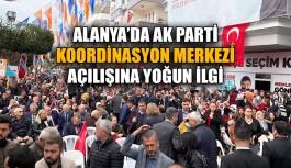 Alanya'da AK Parti Koordinasyon Merkezi açılışına yoğun ilgi