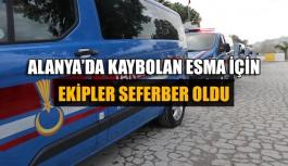 Alanya'da kaybolan Esma için ekipler seferber oldu