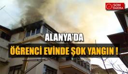 Alanya'da öğrenci evinde şok yangın !