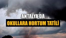 Antalya'da okullara hortum tatili