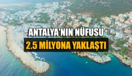 Antalya'nın nüfusu 2.5 milyona yaklaştı