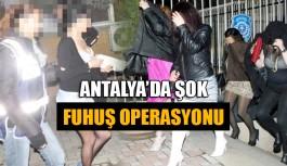 Antalya'da şok fuhuş operasyonu