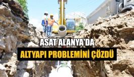 ASAT Alanya'da altyapı problemini çözdü