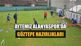 Aytemiz Alanyaspor'da Göztepe hazırlıkları