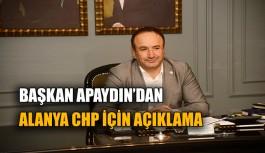 Başkan Apaydın'dan Alanya CHP için açıklama