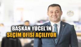 Başkan Yücel'in seçim ofisi yarın...