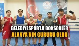 Belediyespor'lu boksörler Alanya'nın gururu oldu
