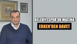 Belediyespor'un maçına Erken'den davet