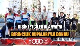 Bisikletçiler Alanya'ya birincilikkupalarıyladöndü