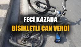 Feci kazada bisikletli can verdi