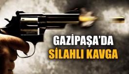 Gazipaşa'da silahlı kavga