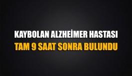 Kaybolan Alzheimer hastası tam 9 saat sonra bulundu