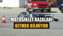 Motosiklet kazaları bitmek bilmiyor