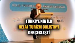 """Türkiye'nin ilk """"Helal Turizm Çalıştayı"""" Gerçekleşti"""