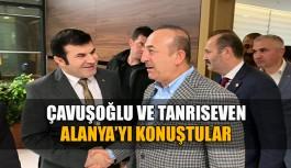 Bakan Çavuşoğlu ve Kaymakam Tanrıseven'den Alanya sohbeti