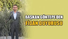 Başkan Göktepe'den fidan duyurusu