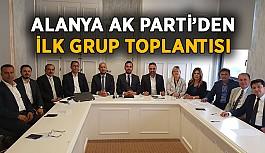 Alanya Ak Parti'den ilk grup toplantısı