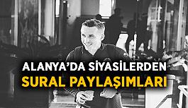 Alanya'da siyasilerden Sural paylaşımları