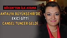 Antalya Büyükşehir'de Ekici gitti, Cansel Tuncer geldi