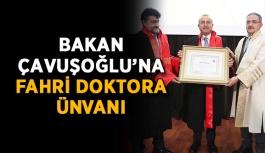 Bakan Çavuşoğlu'na 'fahri doktora' ünvanı