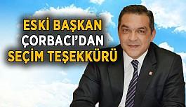 Eski Başkan Çorbacı'dan seçim teşekkürü