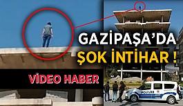 Gazipaşa'da şok intihar! İşte intihar anının görüntüleri..
