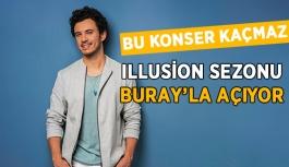 Illusion sezonu Buray'la açacak