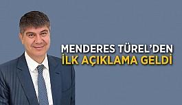 Menderes Türel'den ilk açıklama geldi