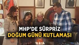 MHP'de sürpriz doğum günü kutlaması