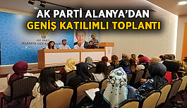 Ak Parti Alanya tam kadro toplandı