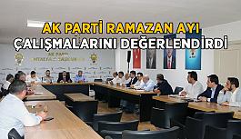 AK Parti Ramazan Ayı çalışmalarını değerlendirdi