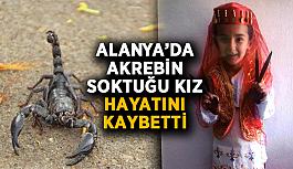 Alanya'da akrebin soktuğu kız hayatını kaybetti