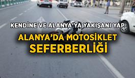 Alanya'da motosiklet seferberliği
